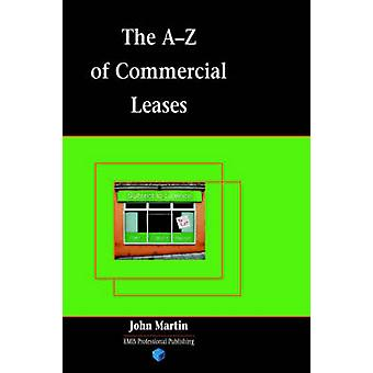 The AZ of Commercial Leases by Martin & John