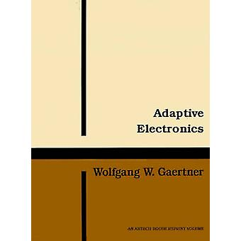 Adaptive Electronics by Gaertner & Wolfgang W.