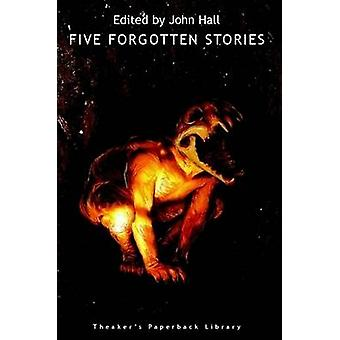 Five Forgotten Stories by Hall & John