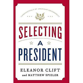 Selecting a President by Clift & Eleanor