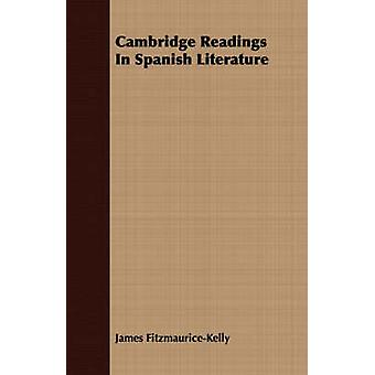 Cambridge Readings In Spanish Literature by FitzmauriceKelly & James