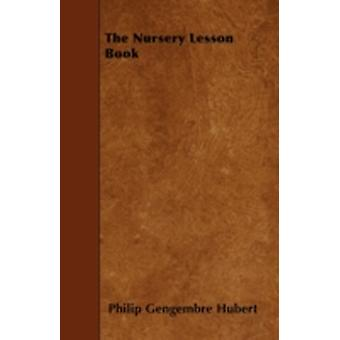 The Nursery Lesson Book by Hubert & Philip Gengembre