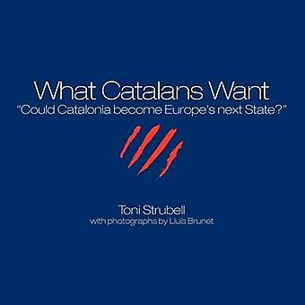 What Catalans Want by Strubell & Toni