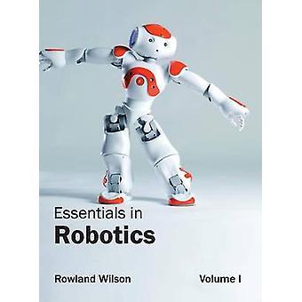 Essentials in Robotics Volume I by Wilson & Rowland