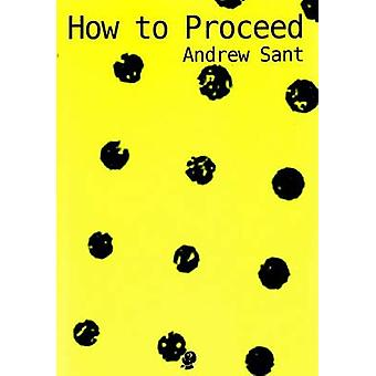 How to Proceed by Sant & Andrew