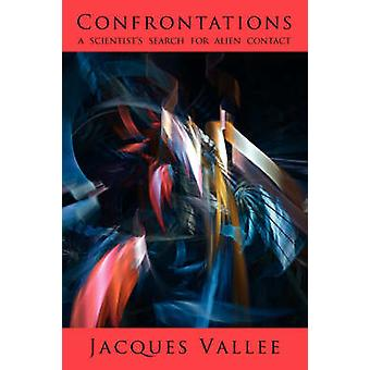 Confrontations A Scientists Search for Alien Contact by Vallee & Jacques