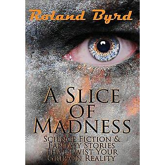 A Slice of Madness by Byrd & Roland