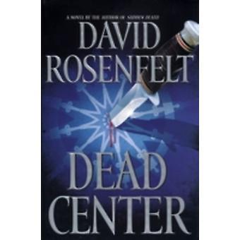 Dead Center by Rosenfelt & David