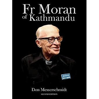 Fr Moran of Kathmandu Pioneer Priest Educator and Ham Radio Voice of the Himalayas by Messerschmidt & Don