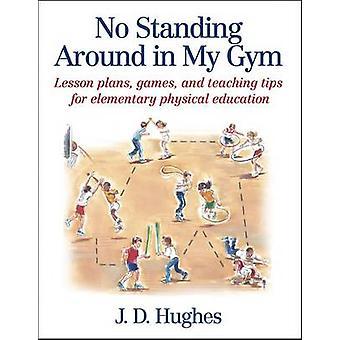 Geen staande rond in mijn sportschool door J D Hughes