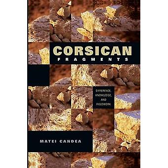 Corsican Fragments - Difference - Knowledge - and Fieldwork by Matei C