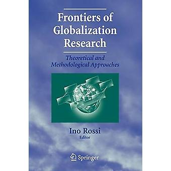 Frontiers of Globalization Research - - Theoretical and Methodological