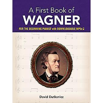 A First Book of Wagner by David Dutkanicz - 9780486828862 Book