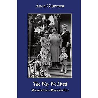 The Way We Lived by Giurescu Anca - 9780880336796 Book