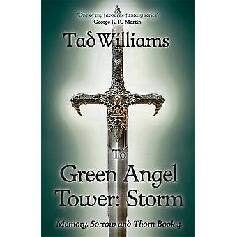 To Green Angel Tower - Storm by Tad Williams - 9781473642133 Book