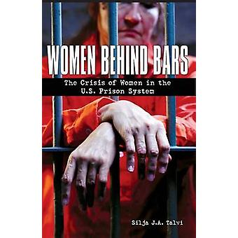 Women Behind Bars - the Crisis of Women in the U.S. Prison System by S