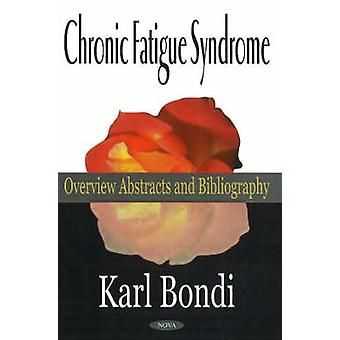 Chronic Fatigue Syndrome - Overview Abstracts and Bibliography by Karl