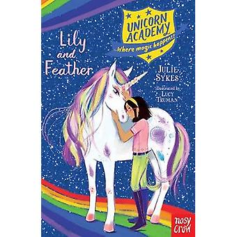 Unicorn Academy - Lily and Feather de Julie Sykes - 9781788009232 Livre