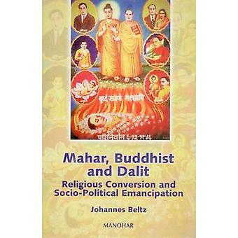 Mahar - Buddhist and Dalit - Religious Conversion and Social Political