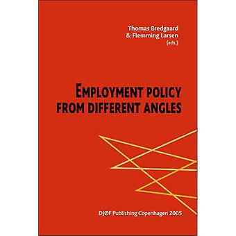 Employment Policy from Different Angles by Thomas Bredgaard - Flemmin