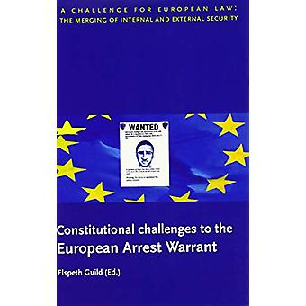 Constitutional Challenges to the European Arrest Warrant by Professor