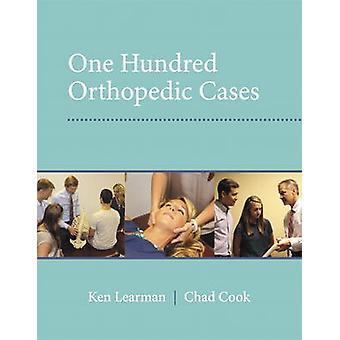 100 Orthopedic Cases by Chad Cook & Ken Learman