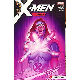 X-men Red Vol. 2 - Waging Peace by Tom Taylor - 9781302911683 Book