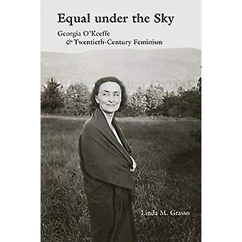 Lige under himlen - Georgia O'Keeffe og feminisme fra det tyvende århundrede