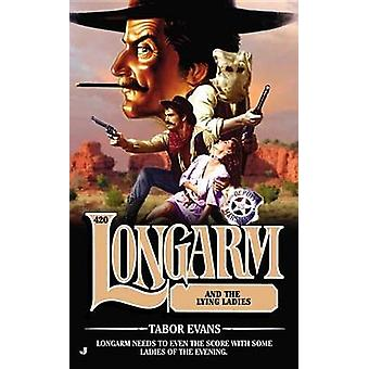 Longarm 420 - Longarm and the Lying Ladies by Tabor Evans - 9780515153