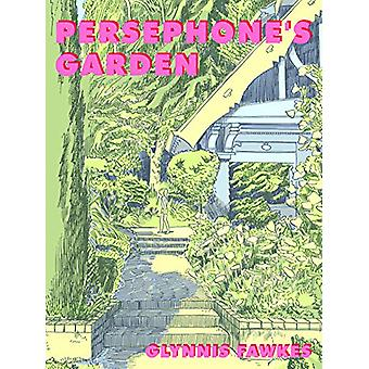 Persephone's Garden by Glynnis Fawkes - 9780999193563 Book