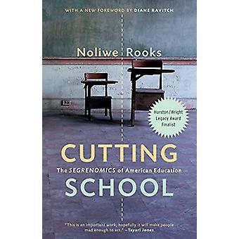 Cutting School - Privatization - Segregation - and the End of Public E