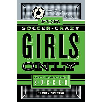 Pour SoccerCrazy Girls Only par Erin Downing