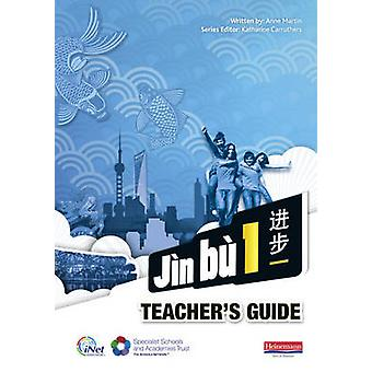 Jin Bu Chinese Teacher Guide 1 (11-14 Mandarin Chinese) by Anne Marti
