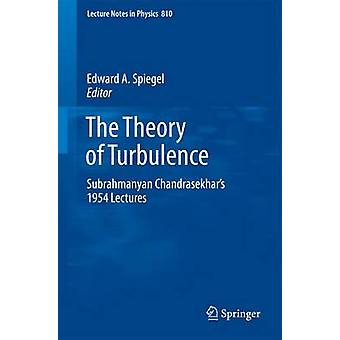 The Theory of Turbulence - Subrahmanyan Chandrasekhar's 1954 Lectures