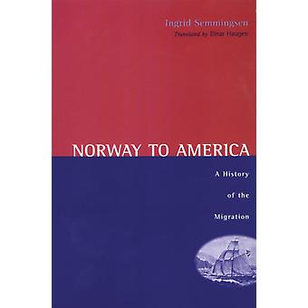 Norway To America  A History of the Migration by Ingrid Semmingsen