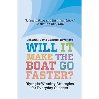 Will It Make The Boat Go Faster Olympicwinning Strategies for Everyday Success  Second Edition
