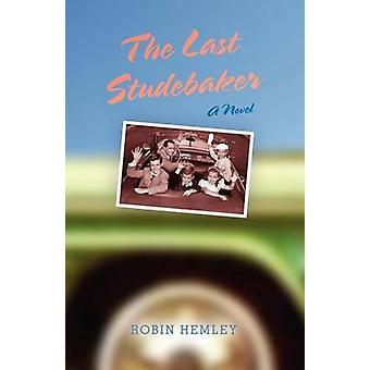 The Last Studebaker - A Novel by Robin Hemley - 9780253000125 Book
