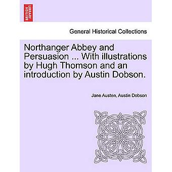 Northanger Abbey and Persuasion ... with Illustrations by Hugh Thomso
