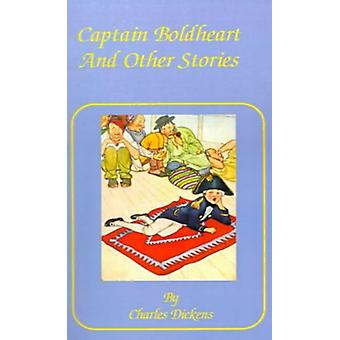 Captain Boldheart - And Other Stories in a Holiday Romance by Charles