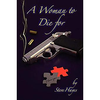A Woman to Die for by Dr Steve Hayes - 9781593933548 Book