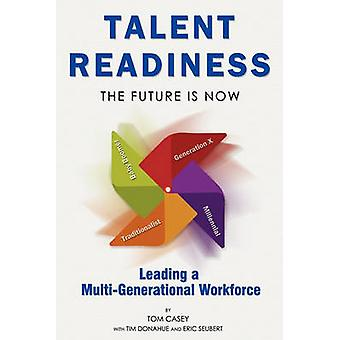 Talent Readiness - The Future Is Now by Tom Casey - 9781599322216 Book