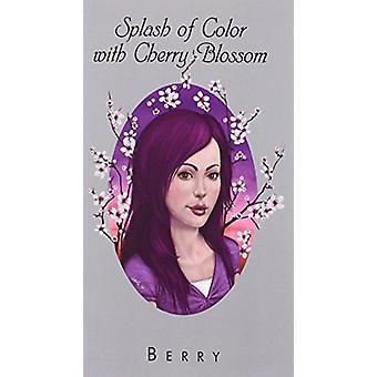 Splash of Color with Cherry Blossom by Berry - 9781628385519 Book