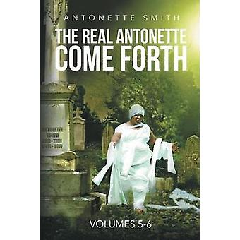 The Real Antonette Come Forth Vol. 5 and 6 by Antonette Smith - 97816