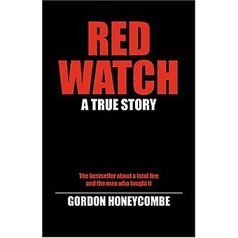 Red Watch - A True Story by Gordon - Honeycombe - 9781905217311 Book