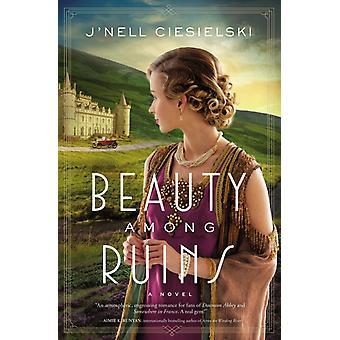Beauty Among Ruins by Jnell Ciesielski