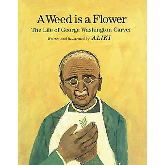 A Weed is a Flower The Life of George Washington Carver av Aliki