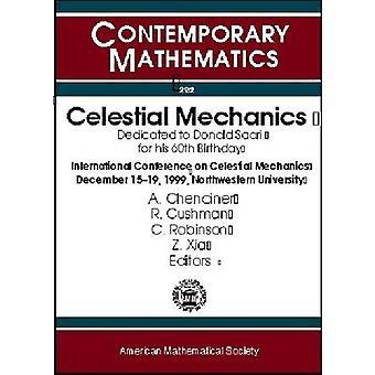 Celestial Mechanics - Dedicated to Donald Saari for His 60th Birthday