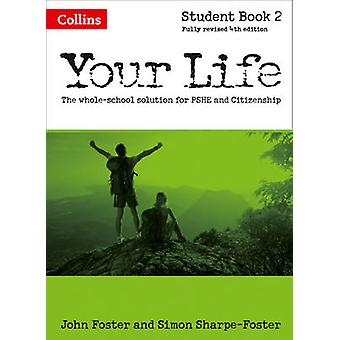 Your Life - Book 2 - Student  by John Foster - Simon Foster - 978000759