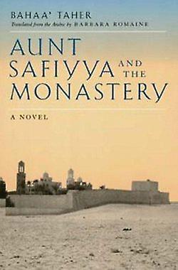 Aunt Safiyya and the Monastery - A Novel by Bahaa Taher - Barbara Roma