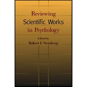 Reviewing Scientific Works in Psychology by Robert J. Stenberg - 9781